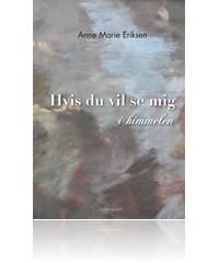 anne marie eriksen – Hvis du vil se mig i himmelen (e-bog) på bogreolen.dk