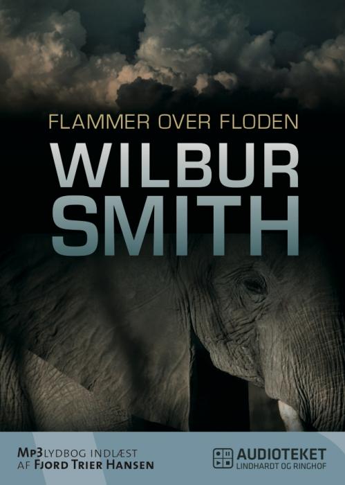 wilbur smith Flammer over floden (lydbog) fra bogreolen.dk