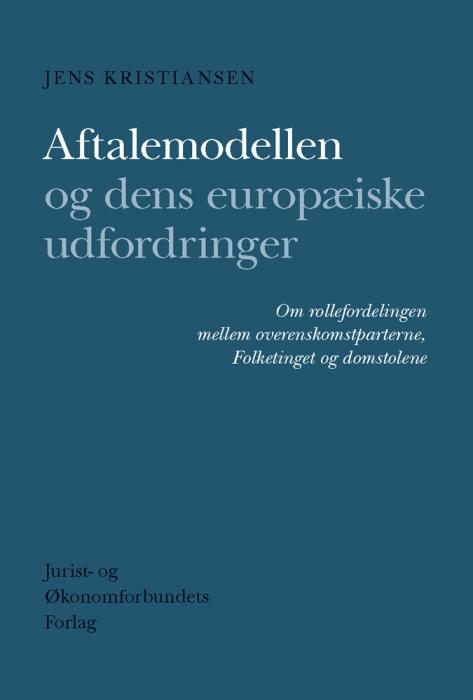 Image of   Aftalemodellen og dens europæiske udfordringer (E-bog)