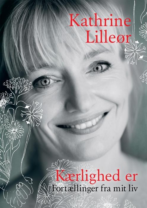kathrine lilleør Kærlighed er (e-bog) fra bogreolen.dk