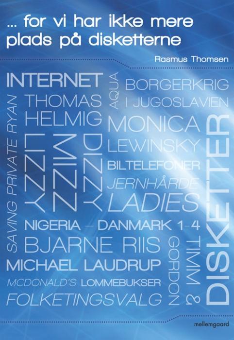 rasmus thomsen – For vi har ikke mere plads på disketterne (e-bog) på bogreolen.dk