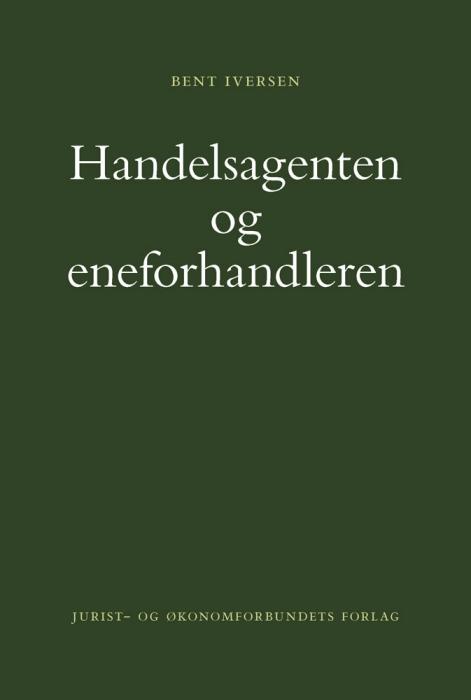 bent iversen – Handels agenten og eneforhandleren (e-bog) fra bogreolen.dk