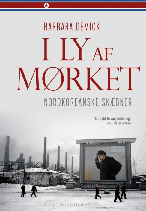 barbara demick I ly af mørket - nordkoreanske skæbner (e-bog) fra bogreolen.dk