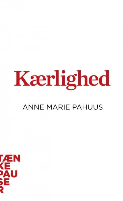 anne marie pahuus Kærlighed (e-bog) fra bogreolen.dk