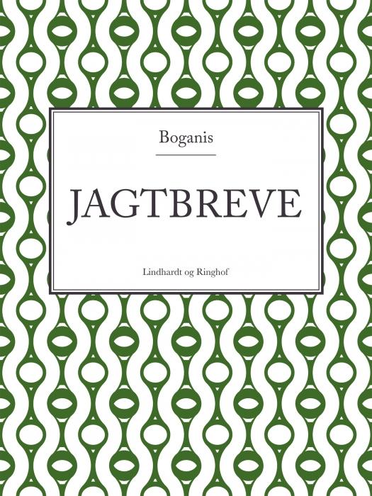 wilhelm dinesen – Boganis jagtbreve (e-bog) fra bogreolen.dk