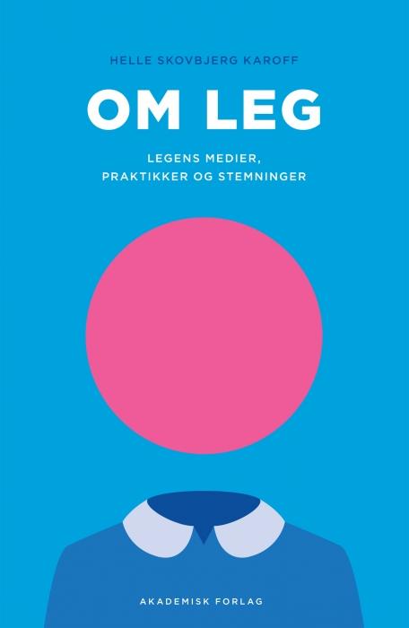 helle karoff – Om leg - legens medier, praktikker og stemninger (e-bog) fra bogreolen.dk