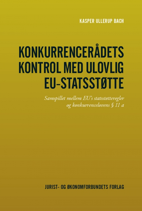 kasper ullerup bach konkurrencerådets kontrol med ulovlig eu-statsstøtte (e-bog)