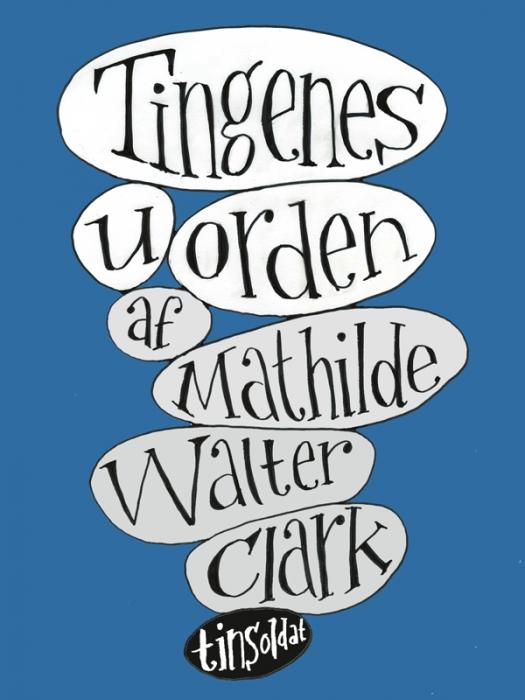 mathilde walter clark Tingenes uorden (e-bog) på bogreolen.dk
