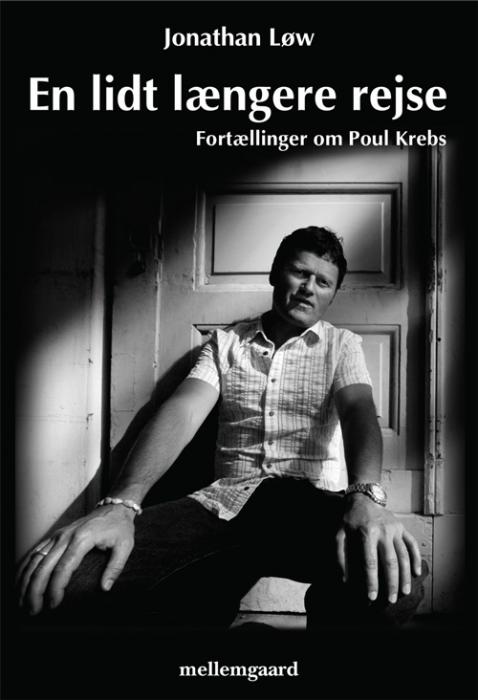 jonathan løw – En lidt længere rejse  -  fortællinger om poul krebs (e-bog) fra bogreolen.dk