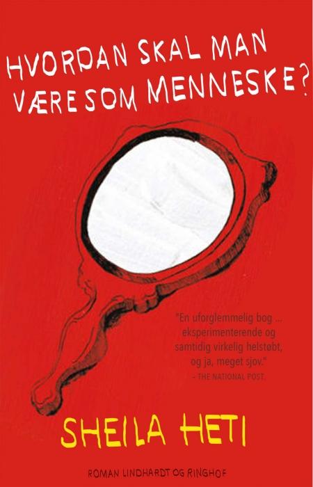 Hvordan skal man være som menneske? (e-bog) fra sheila heti fra bogreolen.dk