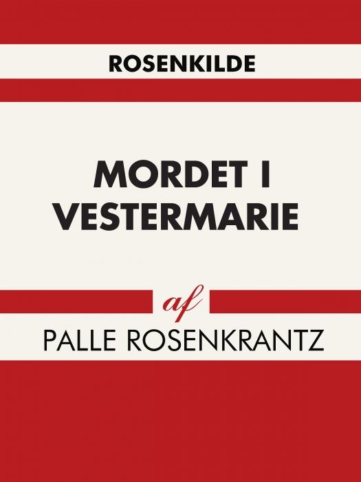 palle rosenkrantz Mordet i vestermarie (e-bog) fra bogreolen.dk