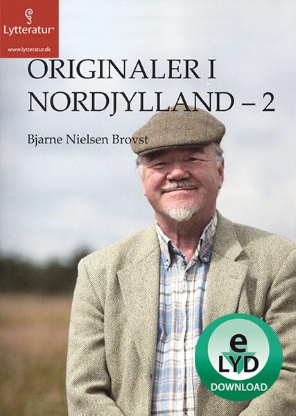 Originaler i nordjylland - 2 (lydbog) fra bjarne nielsen brovst på bogreolen.dk