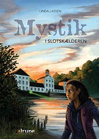 Mystik i slotskælderen (e-bog) fra linda lassen fra bogreolen.dk