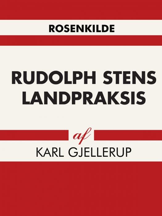 karl gjellerup – Rudolph stens landpraksis (e-bog) fra bogreolen.dk
