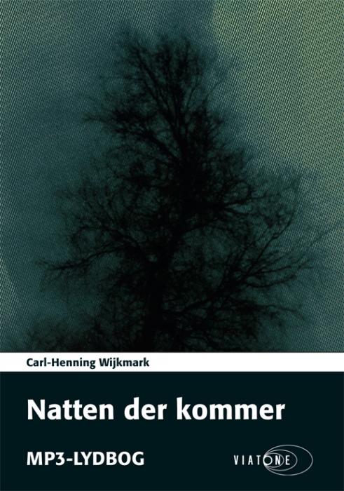 carl-henning wijkmark – Natten der kommer (lydbog) på bogreolen.dk