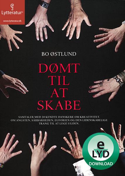 Dømt til at skabe (lydbog) fra bo østlund fra bogreolen.dk