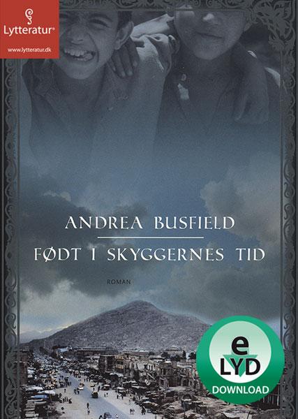 andrea busfield Født i skyggernes tid (lydbog) på bogreolen.dk