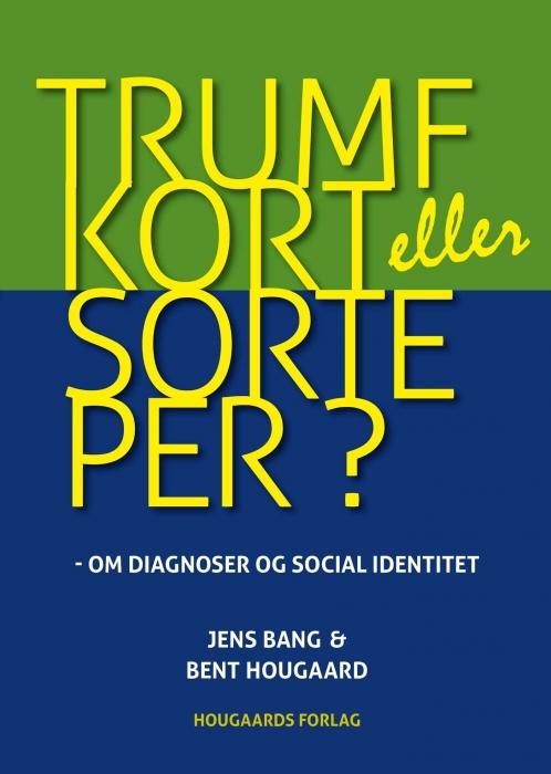 Billede af Jens Bang (speciallæge i psykiatri), Trumfkort eller sorteper ? (E-bog)