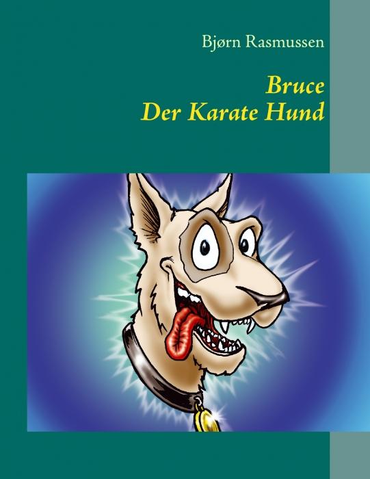 Image of   Bruce Der Karate Hund (E-bog)