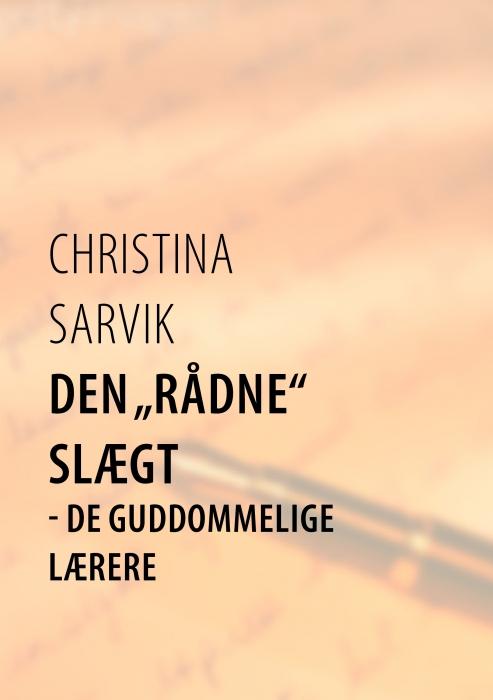 """christina sarvik – Den """"rådne"""" slægt (e-bog) fra bogreolen.dk"""