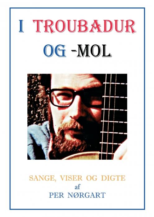 I troubadur og -mol (e-bog) fra per nørgart på bogreolen.dk