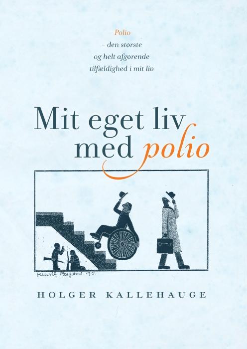 holger kallehauge – Mit eget liv med polio (e-bog) på bogreolen.dk