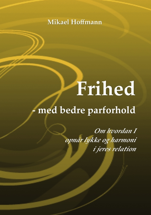 Frihed - med bedre parforhold (e-bog) fra mikael hoffmann fra bogreolen.dk