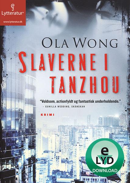 Slaverne i tanzhou (lydbog) fra ola wong fra bogreolen.dk