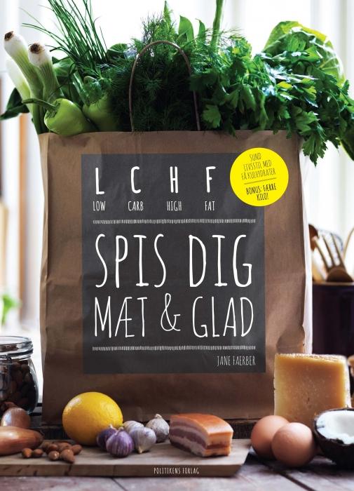 LCHF - spis dig mæt og glad (E-bog)