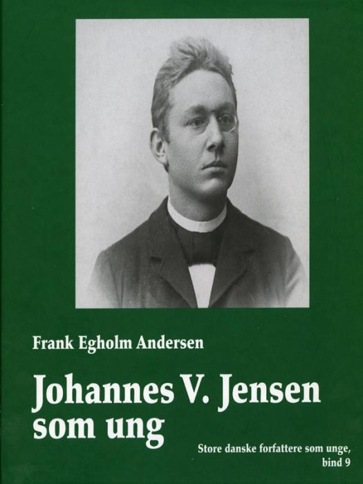 frank egholm andersen – Johannes v. jensen som ung (e-bog) på bogreolen.dk