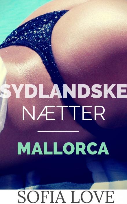 Sydlandske nætter -mallorca (e-bog) fra sofia love på bogreolen.dk