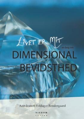 Livet er Mit - en bog om Dimensional Bevidsthed (E-bog)