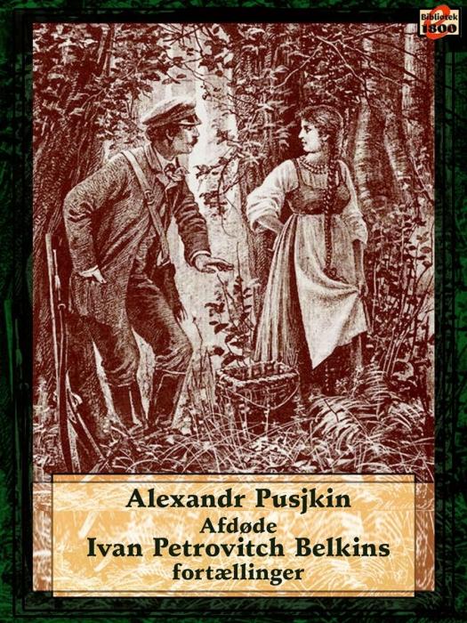 alexandr pusjkin Afdøde ivan petrovitch belkins fortællinger (e-bog) på bogreolen.dk