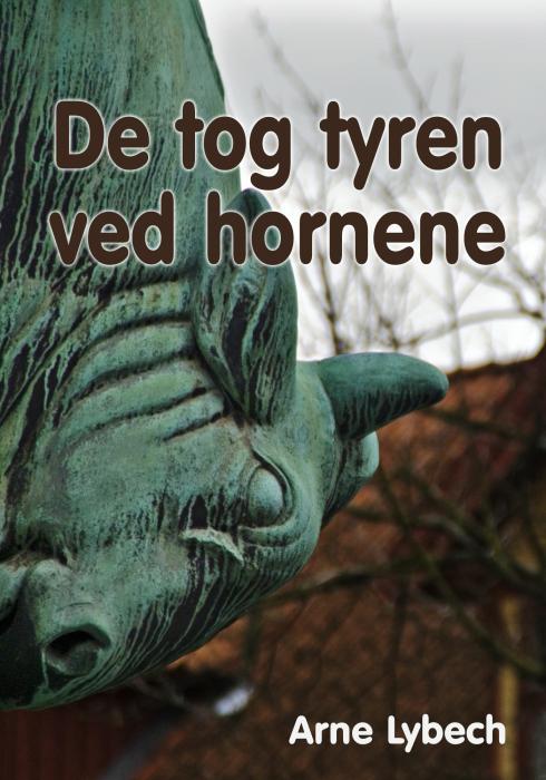 Image of De tog tyren ved hornene (E-bog)