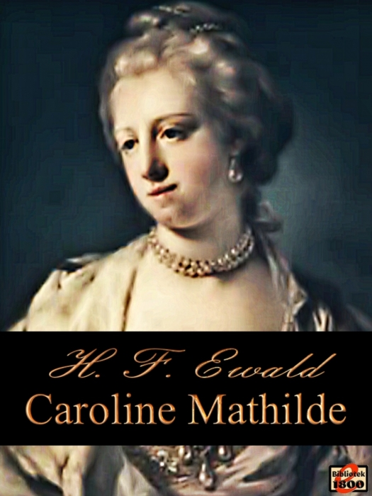Caroline mathilde (e-bog) fra h. f. ewald fra bogreolen.dk