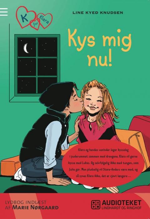 K for klara 3: kys mig nu! (lydbog) fra line kyed knudsen på bogreolen.dk