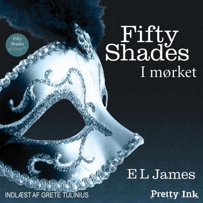 e l james Fifty shades - i mørket (lydbog) fra bogreolen.dk