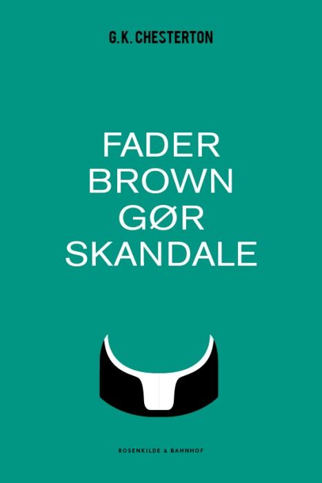 g.k. chesterton – Fader brown gør skandale (e-bog) fra bogreolen.dk