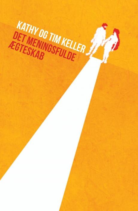 Det meningsfulde ægteskab (e-bog) fra timothy keller fra bogreolen.dk