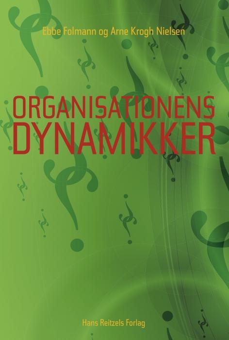 arne krogh nielsen Organisationens dynamikker (e-bog) fra bogreolen.dk