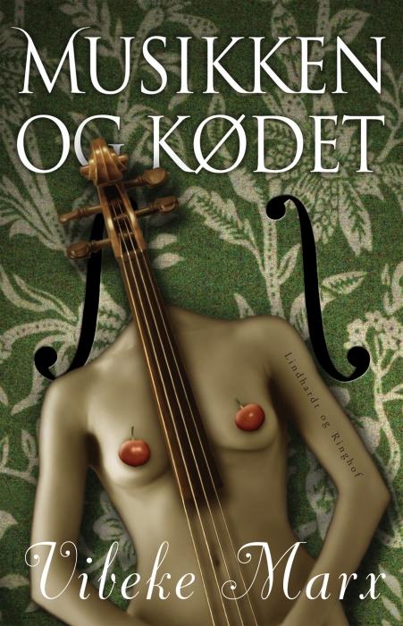 Musikken og kødet (e-bog) fra vibeke marx på bogreolen.dk