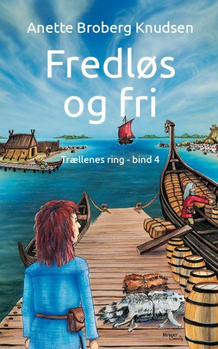 Fredløs og fri (e-bog) fra anette broberg knudsen på bogreolen.dk
