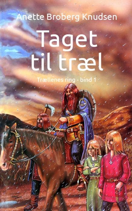 anette broberg knudsen – Taget til træl (e-bog) på bogreolen.dk