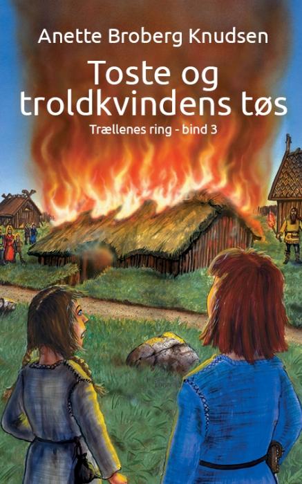 anette broberg knudsen Toste og troldkvindens tøs (e-bog) på bogreolen.dk