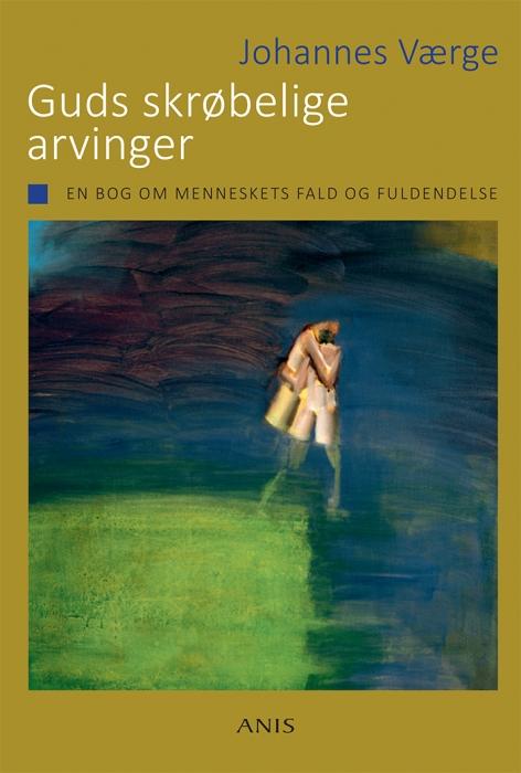 johannes værge – Guds skrøbelige arvinger (e-bog) fra bogreolen.dk