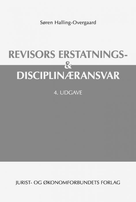søren halling-overgaard – Revisors erstatnings- & disciplinæransvar (e-bog) på bogreolen.dk