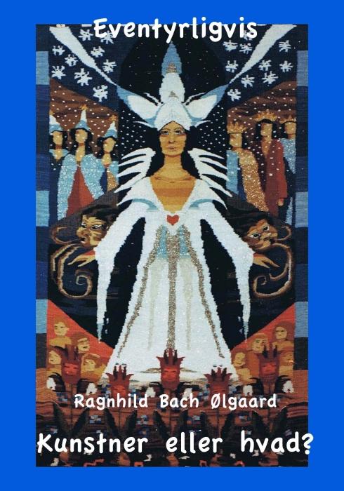 ragnhild bach ølgaard Kunstner eller hvad (e-bog) fra bogreolen.dk