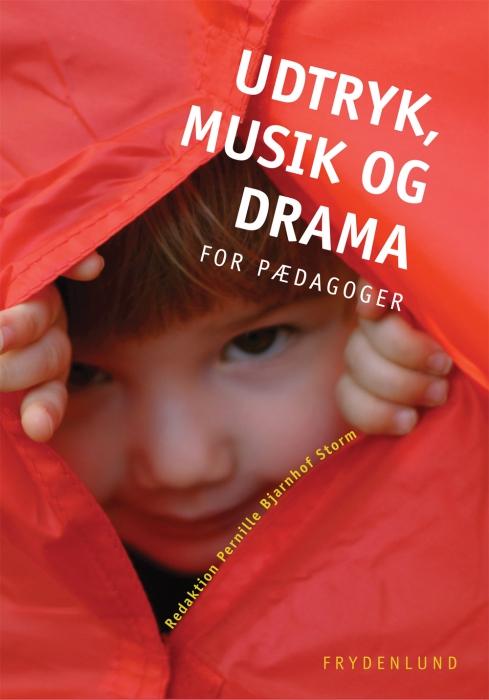 Udtryk, musik og drama for pædagoger (e-bog) fra pernille bjarnhof  storm på bogreolen.dk