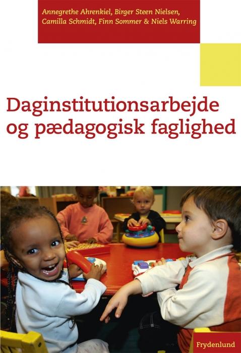 Image of   Daginstitutionsarbejde og pædagogisk faglighed (E-bog)