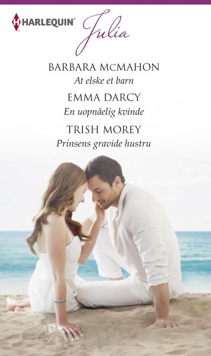 barbara mcmahon At elske et barn/en uopnåelig kvinde/prinsens gravide hustru (e-bog) på bogreolen.dk